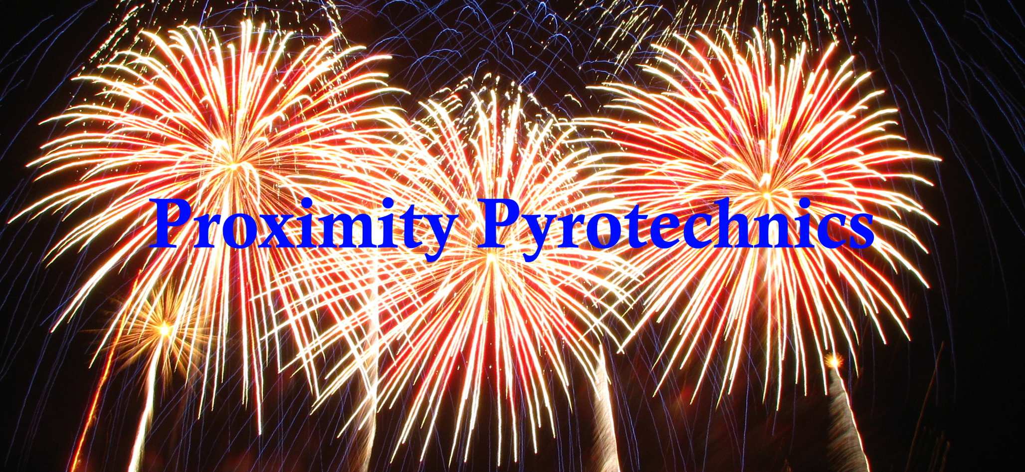 Proximity Pyrotechnics